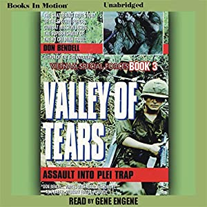 Valley of Tears: Assault Into the Plei Trap Valley Audiobook