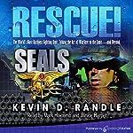 Rescue!: SEALS, Book 3 | Kevin D. Randle