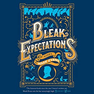 Bleak Expectations | [Mark Evans]