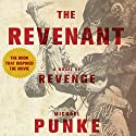 The Revenant: A Novel of Revenge Hörbuch von Michael Punke Gesprochen von: Holter Graham