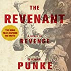 The Revenant: A Novel of Revenge Audiobook by Michael Punke Narrated by Holter Graham