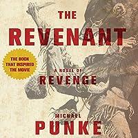 The Revenant: A Novel of Revenge Hörbuch von Michael Punke Gesprochen von: Holter Graham