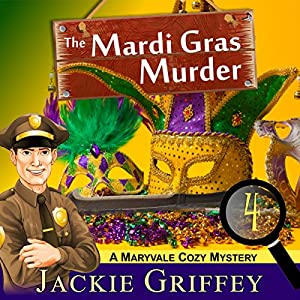 The Mardi Gras Murder (A Maryvale Cozy Mystery, Book 4) Audiobook