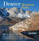 img - for Denver Mountain Parks: 100 Years of the Magnificent Dream by Wendy Rex-Atzet, Sally L. White, Erika D. Walker, W. Bart Berger, Thomas J. Noel (August 1, 2013) Hardcover book / textbook / text book