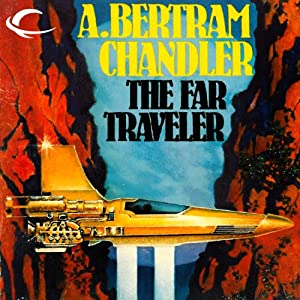 The Far Traveler: John Grimes, Book 8 | [A. Bertram Chandler]