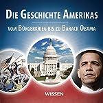 Die Geschichte Amerikas. Vom Bürgerkrieg bis zu Barack Obama | Stephan Lina