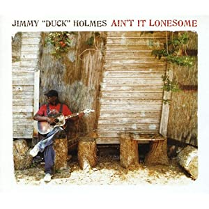 Jimmy Duck Holmes : Ain't It Lonesome 61ir1LTHvCL._SL500_AA300_