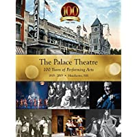 The Palace Theatre: 100 Years of Performing Arts