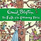 The Folk of the Faraway Tree Hörbuch von Enid Blyton Gesprochen von: Kate Winslet