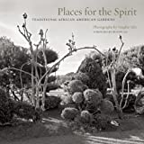 Places for the Spirit: Traditional African American Gardens