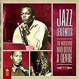 Jazz Legends: The Musicians Who Define A Genre Various