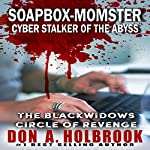 Soapbox-Momster: Cyber-Stalker of the Abyss | Don A. Holbrook