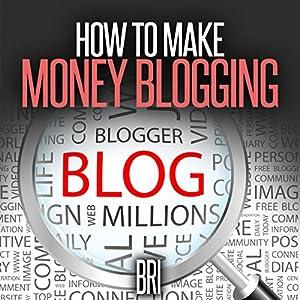 How to Make Money Blogging Audiobook