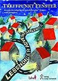 """Treffpunkt Fenster: Den """"Lebendigen Adventskalender"""" gestalten und feiern: Den """"Lebendigen Adventskalender"""" gestalten und feiern"""