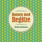Dansen med Regitze | Martha Christensen