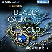 Deadly, Calm, and Cold: The Collectors, Book 2 | [Susannah Sandlin]