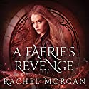 A Faerie's Revenge: Creepy Hollow Series #5 Audiobook by Rachel Morgan Narrated by Arielle DeLisle
