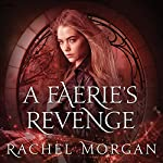 A Faerie's Revenge: Creepy Hollow Series #5 | Rachel Morgan