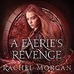 A Faerie's Revenge: Creepy Hollow Series, Book 5 | Rachel Morgan