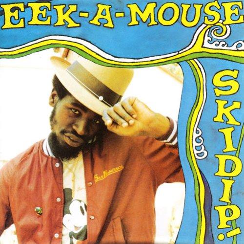 Eek-A-Mouse - Skidip! - Zortam Music