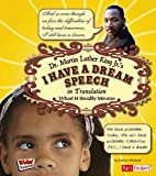 Dr. Martin Luther King Jr.'s I Have a Dream Speech in Translation: What it Really Means (Kids' Translations)