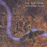 Gathering Speed by Big Big Train (2011-05-03)