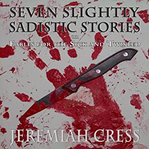 Seven Slightly Sadistic Stories Audiobook