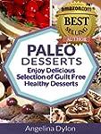 Paleo Desserts: Enjoy Delicious Selec...