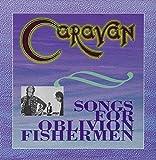 Songs For Oblivion Fishermen by Caravan