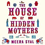 The House of Hidden Mothers: A Novel | Meera Syal