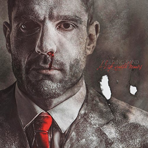 Holding Sand-A Life Worth Memoirs-CD-FLAC-2015-FORSAKEN Download