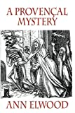 img - for A Provencal Mystery book / textbook / text book