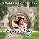 Eugenie's Story: Swallowcliffe Hall, Book 4 Audiobook by Jennie Walters Narrated by Jennie Walters