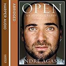 Open: The Autobiography (       ABRIDGED) by Andre Agassi Narrated by Erik Davies