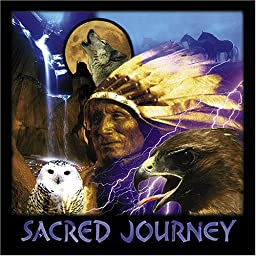 Sacred Journey: Native American Flute and Drums