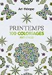 PRINTEMPS : 100 COLORIAGES ANTI STRESS