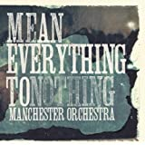 Mean Everything To Nothing (LP with Bonus CD) [Vinyl] ~ Manchester Orchestra
