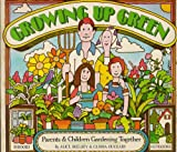 9780911104233: Growing up Green: Children & Parents Gardening Together