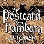 A Postcard from Hamburg: Black Orchestra, Book 3 | JJ Toner