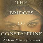 The Bridges of Constantine (       UNABRIDGED) by Ahlem Mosteghanemi, Raphael Cohen (translator) Narrated by To Be Announced
