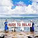 Rush to Relax [Vinyl]