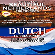 Travel Guide Box Set #7: The Best of Beautiful Netherlands for Tourists + Dutch for Beginners Audiobook by  Getaway Guides Narrated by Millian Quinteros