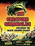 img - for The Creature Chronicles: Exploring the Black Lagoon Trilogy by Tom Weaver, David Schecter, Steve Kronenberg, Introduction b (2014) Library Binding book / textbook / text book
