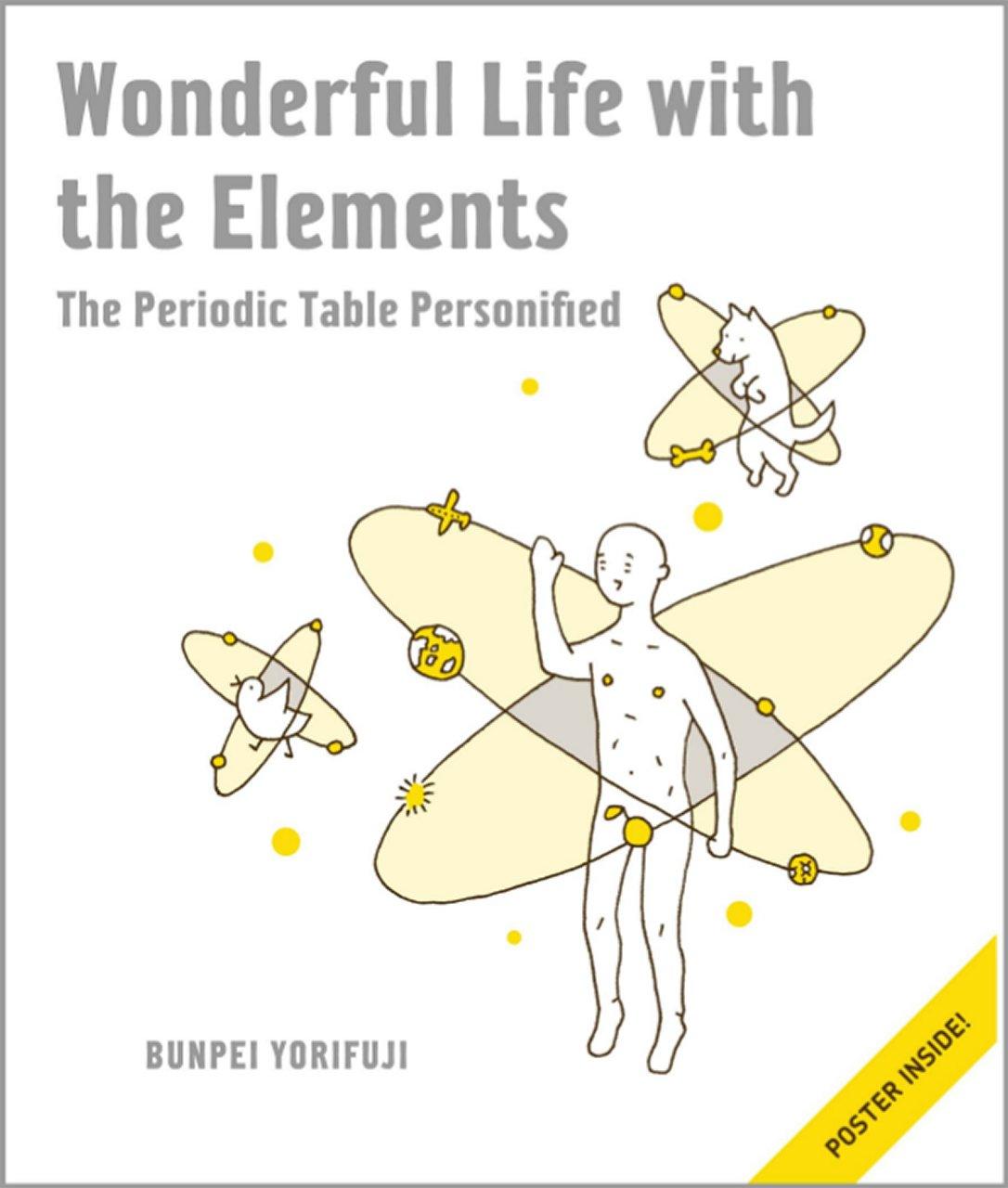 La vida maravillosa con los elementos Tabla periódica Libros 9781593274238 personificada Bunpei Yorifuji (La vida con los elementos, Wonderful Life with)