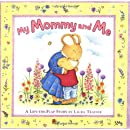 My Mommy and Me: A Lift-the-flap Story