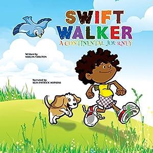 Swift Walker: A Continental Journey Audiobook