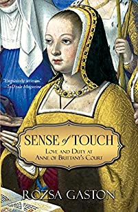 Sense Of Touch: Love And Duty At Anne Of Brittany's Court by Rozsa Gaston ebook deal