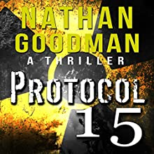 Protocol 15: Special Agent Jana Baker, Book 2 Audiobook by Nathan Goodman Narrated by Bill Fike