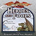Heroes and Fools: Tales of the Fifth Age, Book 2 Audiobook by Margaret Weis (editor), Tracy Hickman (editor) Narrated by Robert King Ross