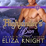 The Highlander's Lady: The Stolen Bride Series, Book 3 (       UNABRIDGED) by Eliza Knight Narrated by Corrie James